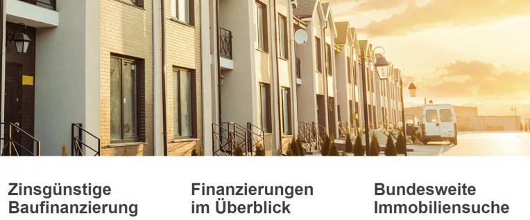 Zinsgünstige Baufinanzierung, Finanzierungen im Überblick & Bundesweite Immobiliensuche